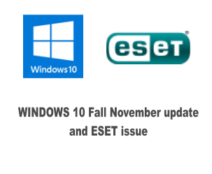 Windows 10 Fall Update and ESET Disappear Issue