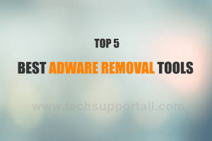 Top 5 best Adware Removal Tools