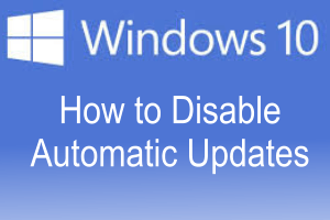 Windows 10 how to disable automatic updates