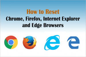 How to reset Internet Browsers