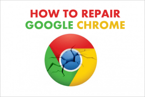 How to repair or fix corrupted Google Chrome Browser