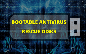 Bootable Antivirus Rescue Disks