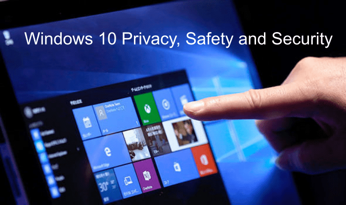 Windows 10 Privacy, Safety and Security