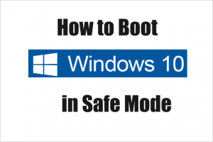 Ways to boot windows 10 in Safe mode When F8 key doesn't work