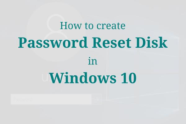 How to Create Password Reset Disk in WIndows 10