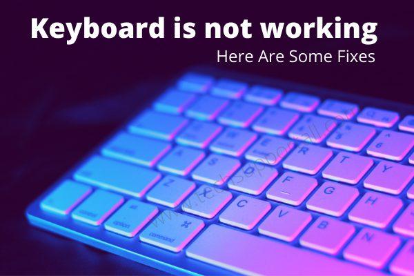 Keyboard is not working