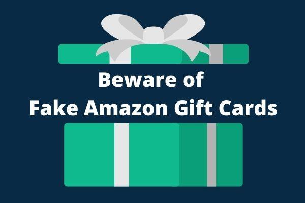Beware Fake Amazon Gift cards