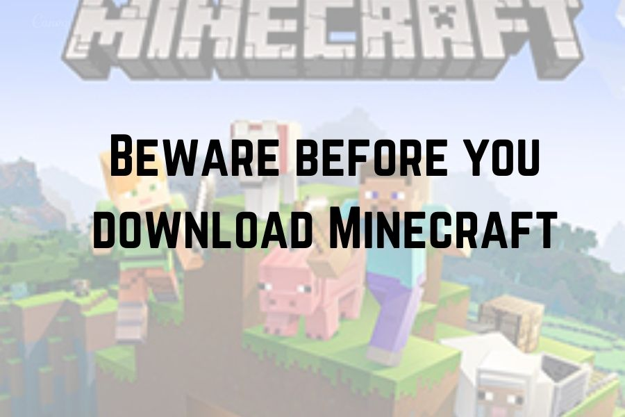 Beware before you download Minecraft