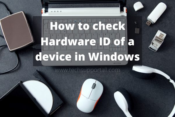 How to check the Hardware ID of a device