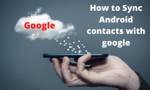 how to sync android contacts with google