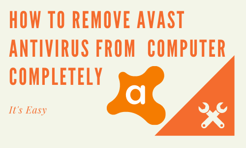 How to Remove Avast from computer completely