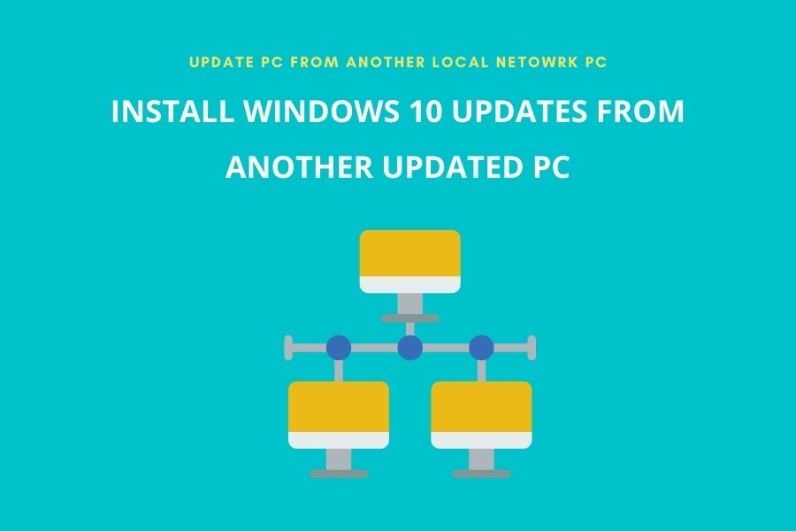 Install Windows 10 Updates from Another updates PC in Local Network or over WiFi