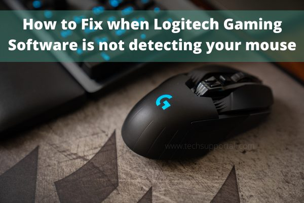 Fix Logitech Gaming Software Is Not Detecting Mouse