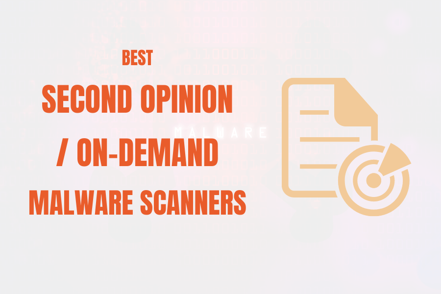 Best second opinion / on-demand malware scanners